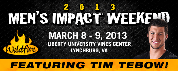 Wildfire 2013 Men's Impact Weekend featuring Tim Tebow, March 8-9, 2013 at Liberty University Vines Center